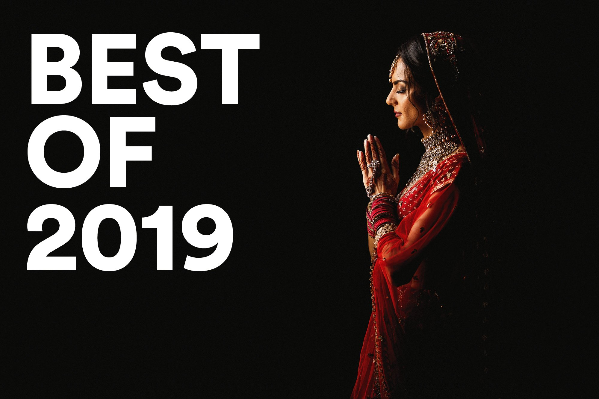 Best of 2019, Bhavesh Chauhan Photography, Asian Wedding Photographer